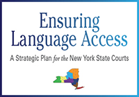 Ensuring Language Access: A Strategic Plan for the New York Ssate Courts